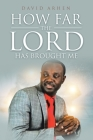 How Far The Lord Has Brought Me Cover Image