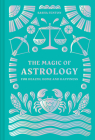 The Magic of Astrology: For Health, Home and Happiness Cover Image