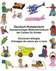 Deutsch-Katalanisch Zweisprachiges Bilderwörterbuch der Farben für Kinder Diccionari bilingüe d'imatges de colors per a nens Cover Image