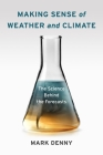 Making Sense of Weather and Climate: The Science Behind the Forecasts Cover Image