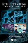 Storing Digital Binary Data Into DNA Cells: The New Paradigm Cover Image
