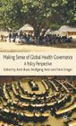 Making Sense of Global Health Governance: A Policy Perspective Cover Image