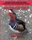 Children's Book: An Amazing Animal Picture Book about Mandarin Duck for Kids Cover Image