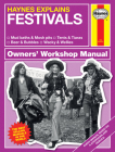 Haynes Explains: Festivals Owners' Workshop Manual: * Mud baths & Mosh pits * Tents & Tiaras * Beer & Bubbles * Wacky & Wellies Cover Image