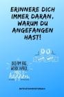 Erriner Dich Immer Daran Warum Du Angefangen Hast! Do Your Best: A5 Notizbuch LINIERT Sport - Motivation - Buch - Laufen - Mentaltraining -Glücklich - Cover Image