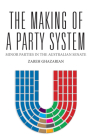 The Making of a Party System: Minor Parties in the Australian Senate (Politics) Cover Image