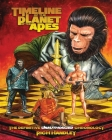 Timeline Of The Planet Of The Apes: The Definitive Chronology Cover Image