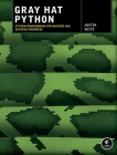 Gray Hat Python: Python Programming for Hackers and Reverse Engineers Cover Image