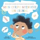 Mon Corps m'Envoie Un Signal: Aider les Enfants à Reconnaître leurs Émotions et à Exprimer leurs Sentiments Cover Image