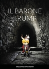 Barone Trump: Il meraviglioso viaggio sotterraneo Cover Image
