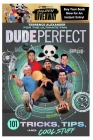 Dude Perfect: 101 Tricks, Tips, and Cool Stuff Cover Image