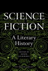 Science Fiction: A Literary History Cover Image