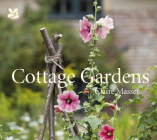 Cottage Gardens: A Celebration of Britain's Most Beautiful Cottage Gardens, with Advice on Making Your Own Cover Image