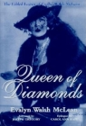 Queen of Diamonds: The Fabled Legacy of Evalyn Walsh McLean Cover Image