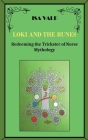 Loki and the Runes - Redeeming the Trickster of Norse Mythology Cover Image