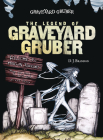 The Legend of Graveyard Gruber Cover Image