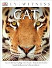 DK Eyewitness Books Cat: Explore the Fascinating Lives of Cats from Domesticated Breeds to Fearsome Felin Cover Image