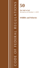 Code of Federal Regulations, Title 50 Wildlife and Fisheries 660-End, Revised as of October 1, 2019 Cover Image