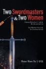 Two Swordmasters & Two Women: Chiang Shiao-ho (江小鶴) & Bo Ah-ran (飽阿鸾) Lee Mo-bai (李慕白 Cover Image
