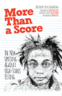 More Than a Score: The New Uprising Against High-Stakes Testing Cover Image