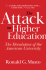 The Attack on Higher Education: The Dissolution of the American University Cover Image