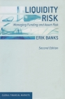 Liquidity Risk: Managing Funding and Asset Risk (Global Financial Markets) Cover Image
