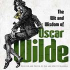 The Wit and Wisdom of Oscar Wilde Cover Image
