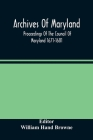Archives Of Maryland; Proceedings Of The Council Of Maryland 1671-1681 Cover Image