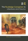 The Routledge Companion to Literature and Trauma (Routledge Literature Companions) Cover Image