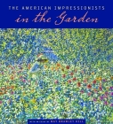 The American Impressionists in the Garden Cover Image