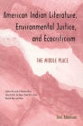 American Indian Literature, Environmental Justice, and Ecocriticism: The Middle Place Cover Image