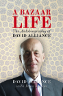 A Bazaar Life: The Autobiography of David Alliance Cover Image