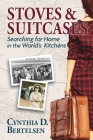 Stoves & Suitcases: Searching for Home in the World's Kitchens Cover Image
