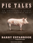 Pig Tales: An Omnivore's Quest for Sustainable Meat Cover Image