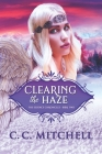 Clearing the Haze: The Essence Chronicles Book Two Cover Image