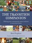The Transition Companion: Making Your Community More Resilient in Uncertain Times Cover Image