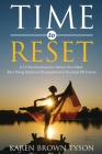 Time to Reset: A 21-Day Devotional to Renew Your Mind After Being Sidelined, Disappointed or Knocked Off Course Cover Image