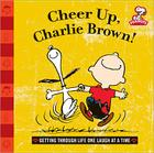 Cheer Up, Charlie Brown!: Getting Through Life One Laugh at a Time Cover Image