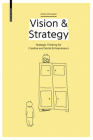Vision & Strategy: Strategic Thinking for Creative and Social Entrepreneurs Cover Image