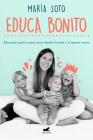 Educa bonito / Educate in a Conscious Way Cover Image