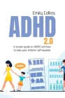 ADHD 2.0: A simple guide on adhd and how to help your children self regulate Cover Image