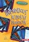 Tremendous Technology Inventions (Awesome Inventions You Use Every Day) Cover Image
