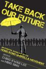 Take Back Our Future: An Eventful Sociology of the Hong Kong Umbrella Movement Cover Image