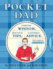 Pocket Dad: Everyday Wisdom, Practical Tips, & Fatherly Advice Cover Image