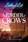 Murder of Crows (Lethal Lit, Novel #1) Cover Image