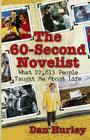 The 60-Second Novelist: What 22,613 People Taught Me about Life Cover Image
