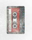 Mix Tape Man: Mixtape Planner for Vintage Music Addict Cover Image