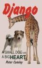 Django: A Small Dog with a Big Heart Cover Image