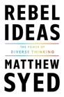 Rebel Ideas: The Power of Diverse Thinking Cover Image