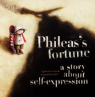Phileas's Fortune: A Story about Self-Expression Cover Image
